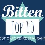 Bitten Top 10: Best Oxford Restaurants