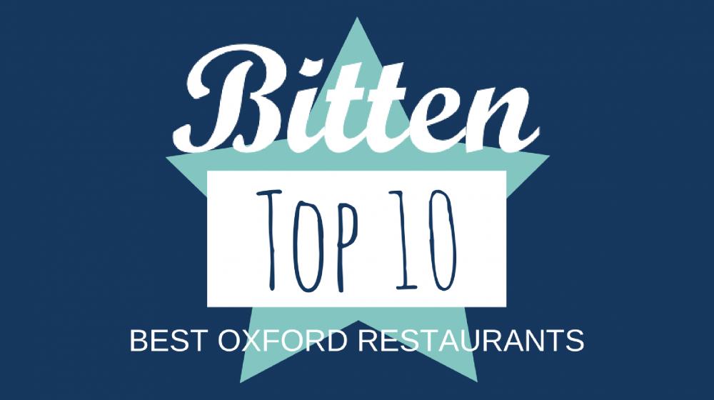 Bitten Top 10 Best Oxford Restaurants