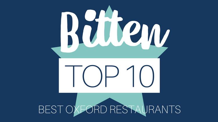 BITTEN OXFORD Top Ten Restaurants