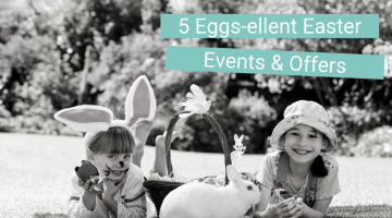 5 Tasty Easter Events & Offers